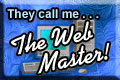 I am the WEB MASTER! Link